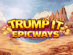 Trump It Deluxe EPICWAYS